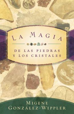 La Magia: de Las Piedras y Los Cristales 9780738709017