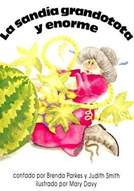 La Sandia Grandotota y Enorme 9780732711160