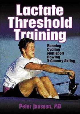 Lactate Threshold Training: Running, Cycling, Multisport, Rowing, X-Country Skiing 9780736037556