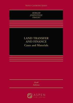Land Transfer and Finance: Cases and Materials, Sixth Edition 9780735598546