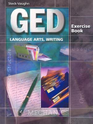 Steck-Vaughn GED Exercise Books: Student Workbook Language Arts, Writing 9780739836064