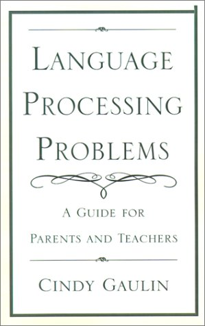Language Processing Problems: A Guide for Parents and Teachers 9780738855523
