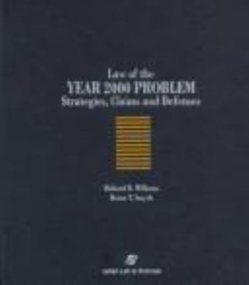 Law of the Year 2000 Problem: Strategies, Claims and Defenses 9780735503007