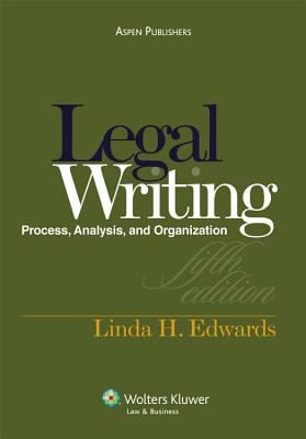 Legal Writing: Process, Analysis, and Organization - 5th Edition