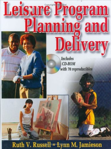Leisure Program Planning and Delivery [With CDROM] 9780736057332