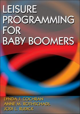 Leisure Programming for Baby Boomers 9780736073639
