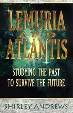 Lemuria & Atlantis: Studying the Past to Survive the Future 9780738703978