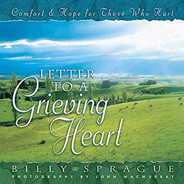 Letter to a Grieving Heart: Comfort and Hope for Those Who Hurt 9780736907323