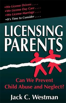 Licensing Parents: Can We Prevent Child Abuse and Neglect? 9780738206219