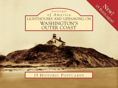 Lighthouses and Lifesaving on Washington's Outer Coast 9780738525648