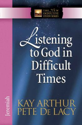 Listening to God in Difficult Times: Jeremiah