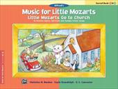 Little Mozarts Go to Church, Sacred Book 1 & 2: 10 Favorite Hymns, Spirituals and Sunday School Songs