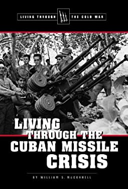 Living Through the Cuban Missile Crisis 9780737721287
