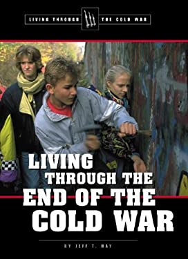 Living Through the End of the Cold War 9780737721324