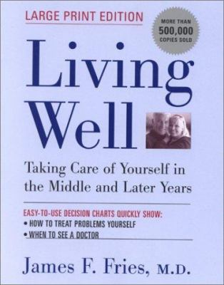 Living Well Large Print: Taking Care of Yourself in the Middle and Later Years
