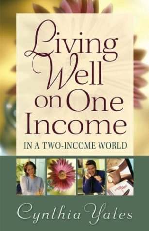 Living Well on One Income: ...in a Two-Income World 9780736912044