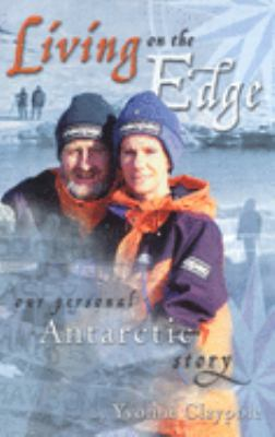 Living on the Edge: A Year in Antarctica 9780732269159