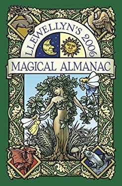 Llewellyn's 2006 Magical Almanac 9780738701509