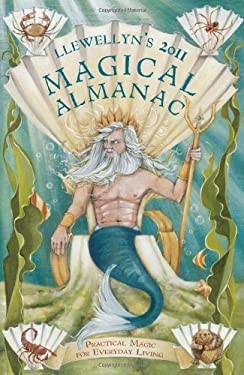 Llewellyn's Magical Almanac: Practical Magic for Everyday Living 9780738711324