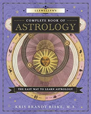 Llewellyn's Complete Book of Astrology: The Easy Way to Learn Astrology 9780738710716