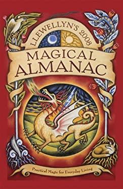 Llewellyn's Magical Almanac: Practical Magic for Everyday Living 9780738705538