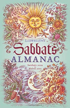 Llewellyn's Sabbats Almanac: Samhain 2009 to Mabon 2010 9780738714967