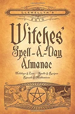 Llewellyn's Witches' Spell-A-Day Almanac 9780738706962