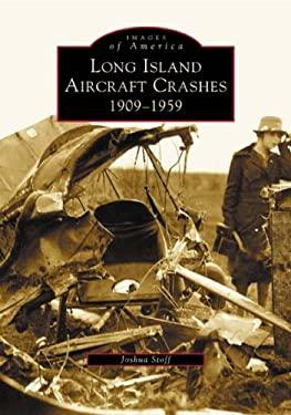 Long Island Aircraft Crashes:: 1909-1959