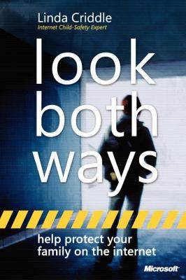 Look Both Ways: Help Protect Your Family on the Internet 9780735623477