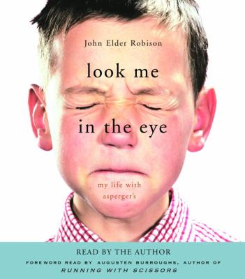 Look Me in the Eye: My Life with Asperger's 9780739357682
