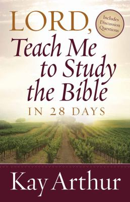 Lord, Teach Me to Study the Bible in 28 Days 9780736923835