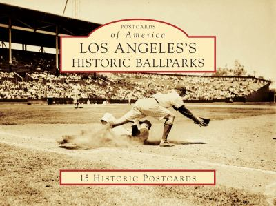 Los Angeles's Historic Ballparks 9780738580548