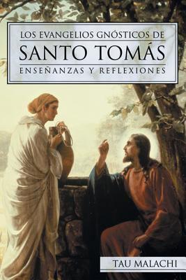 Los Evangelios Gnosticos de Santo Tomas: Ensenanzas y Reflexiones = The Gnostic Gospel of St. Thomas 9780738708355