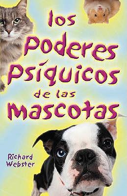 Los Poderes PS?Quicos de Las Mascotas = Is Your Pet Psychic 9780738703053