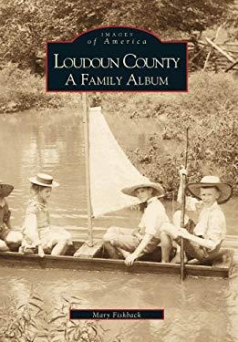 Loudoun County: A Family Album 9780738506708