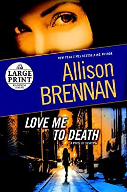 Love Me to Death: A Novel of Suspense 9780739377932
