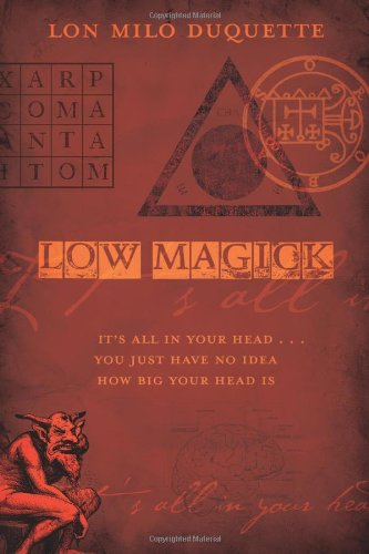Low Magick: It's All in Your Head ... You Just Have No Idea How Big Your Head Is 9780738719245