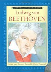 Ludwig Van Beethoven [With CD]