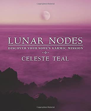 Lunar Nodes: Discover Your Soul's Karmic Mission 9780738713373