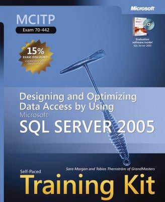 MCITP Self-Paced Training Kit (Exam 70-442): Designing and Optimizing Data Access by Using Microsoft SQL Server 2005 [With CDROM] 9780735623835