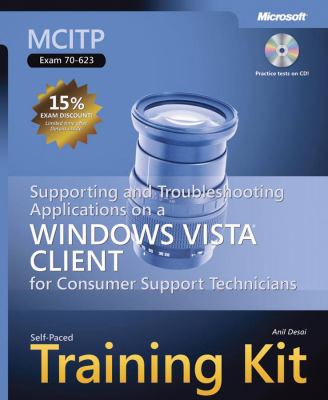 MCITP Self-Paced Training Kit (Exam 70-623): Supporting and Troubleshooting Applications on a Windows Vista Client for Consumer Support Technicians [W 9780735624238