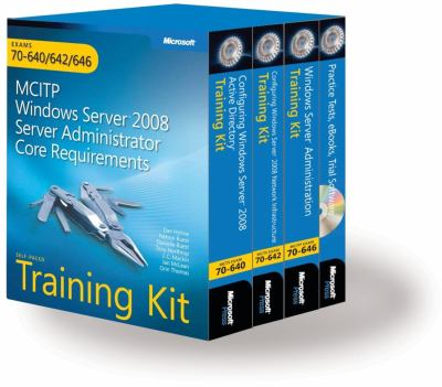 MCITP Windows Server 2008 Server Administrator Core Requirements Self-Paced Training Kit: Exams 70-640/642/646 [With Companion CD and 2 Evaluation DVD 9780735625082