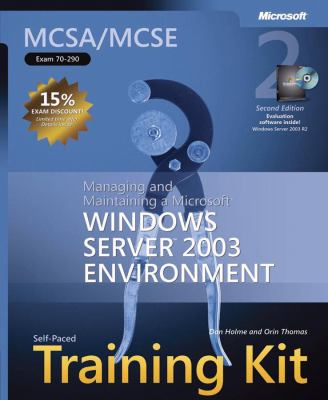 MCSA/MCSE Self-Paced Training Kit (Exam 70-290): Managing and Maintaining a Microsoft Windows Server 2003 Environment [With 2 CDROMs] 9780735622890