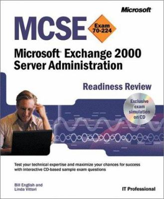 MCSE Microsoft Exchange 2000 Server Administration Readiness Review; Exam 70-224 [With CDROM] 9780735612433