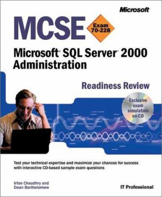 MCSE Microsoft SQL Server 2000 Administration Readiness Review; Exam 70-228 [With CDROM] 9780735612501