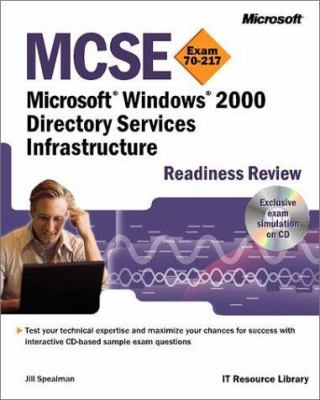 MCSE Microsoft Windows 2000 Directory Services Infrastructure Readiness Review; Exam 70-217 [With CDROM] 9780735610002