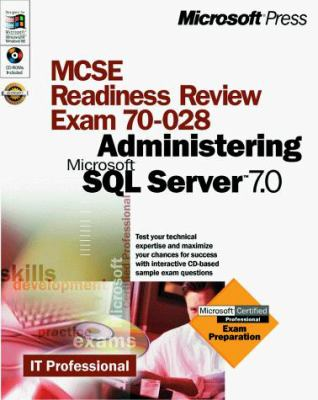 MCSE Readiness Review -- Exam 70-028: Administering Microsoft SQL Server 7.0 [With CD] 9780735606722