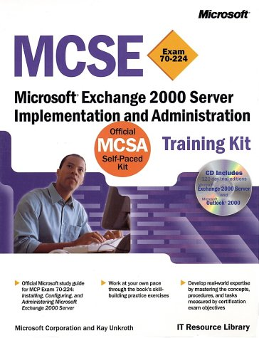 MCSE Training Kit (Exam 70-224): Microsoft Exchange 2000 Server Implementation and Administration [With CDROM] 9780735610286