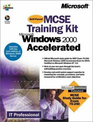 MCSE Training Kit. Microsoft Windows 2000 Accelerated: Microsoft Windows 2000 Accelerated [With 2 CDROMs] 9780735612495