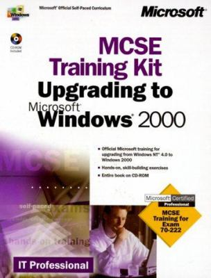 MCSE Training Kit Upgrading to Microsoft Windows 2000: MCSE Training for Exam 70-222 [With CDROM] 9780735609402